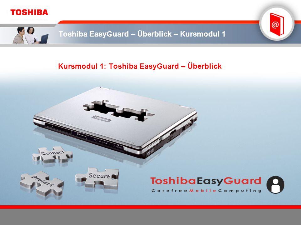 Toshiba EasyGuard – Überblick – Kursmodul 1