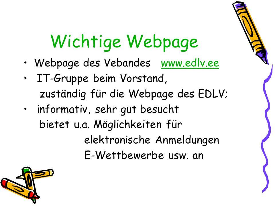 Wichtige Webpage Webpage des Vebandes www.edlv.ee