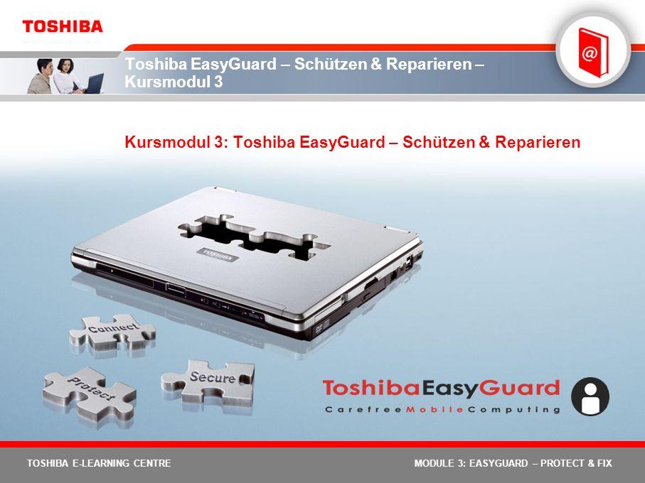 Toshiba EasyGuard – Schützen & Reparieren – Kursmodul 3