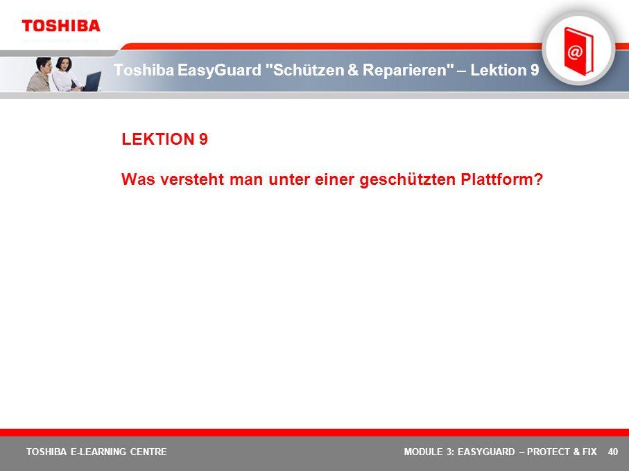 Toshiba EasyGuard Schützen & Reparieren – Lektion 9