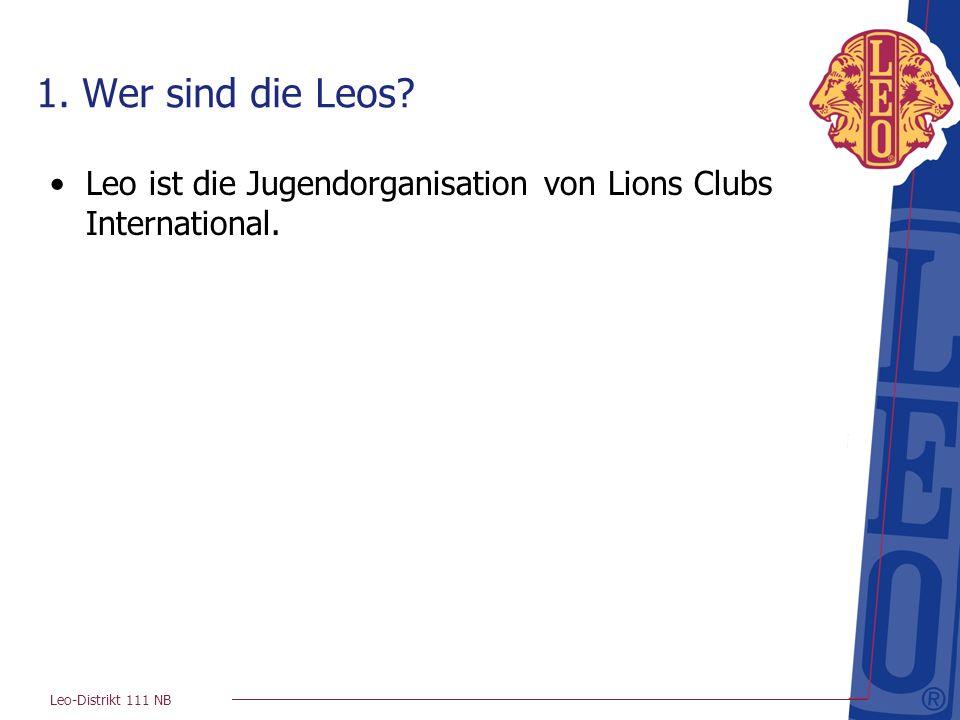 1. Wer sind die Leos. Leo ist die Jugendorganisation von Lions Clubs International.