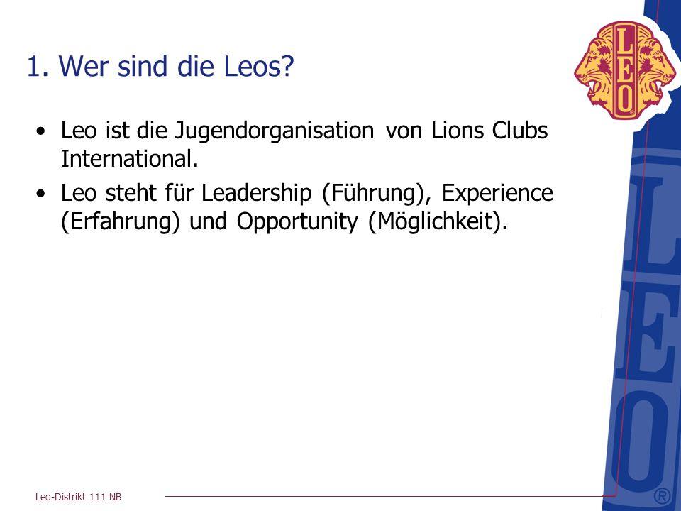 1. Wer sind die Leos Leo ist die Jugendorganisation von Lions Clubs International.