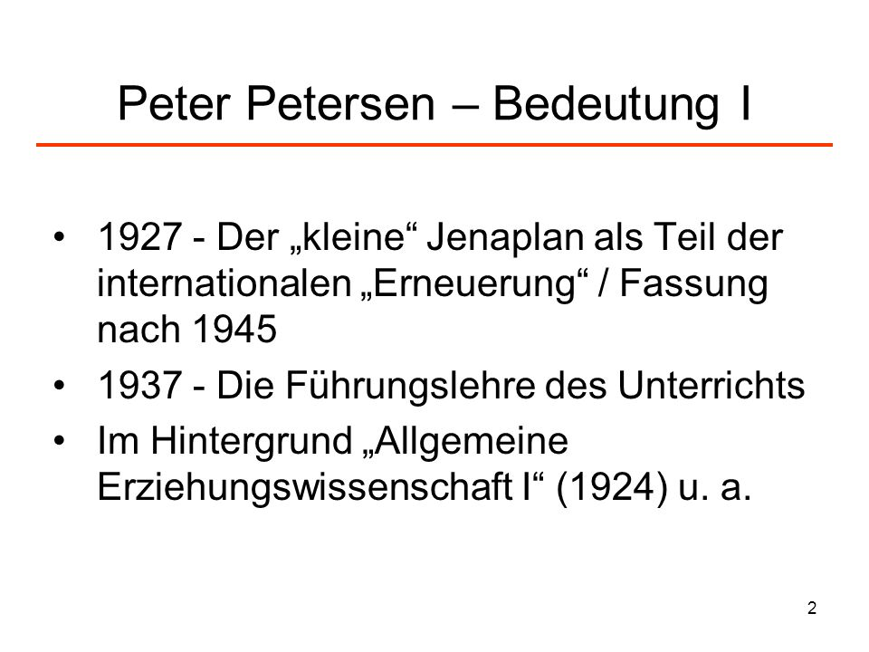 Peter Petersen – Bedeutung I