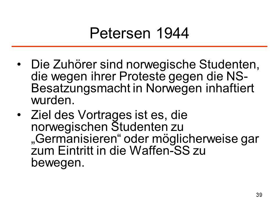 Petersen 1944Die Zuhörer sind norwegische Studenten, die wegen ihrer Proteste gegen die NS-Besatzungsmacht in Norwegen inhaftiert wurden.