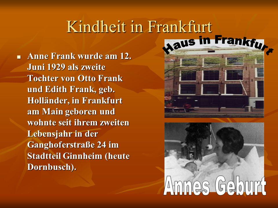 Kindheit in Frankfurt Haus in Frankfurt Annes Geburt