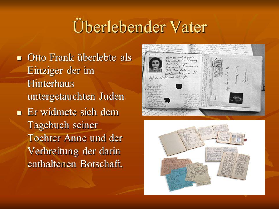 Überlebender Vater Otto Frank überlebte als Einziger der im Hinterhaus untergetauchten Juden.