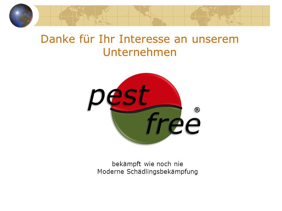 pest free Danke für Ihr Interesse an unserem Unternehmen ®