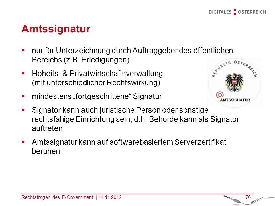 Kopfzeile Amtssignatur. nur für Unterzeichnung durch Auftraggeber des öffentlichen Bereichs (z.B. Erledigungen)