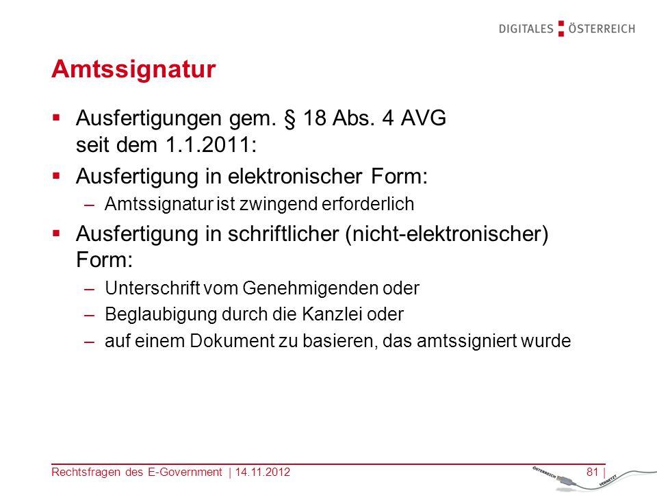 Amtssignatur Ausfertigungen gem. § 18 Abs. 4 AVG seit dem 1.1.2011: