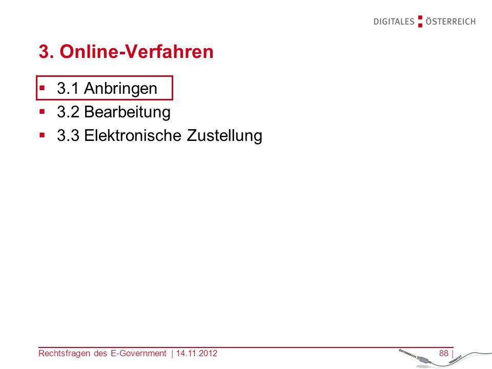 3. Online-Verfahren 3.1 Anbringen 3.2 Bearbeitung