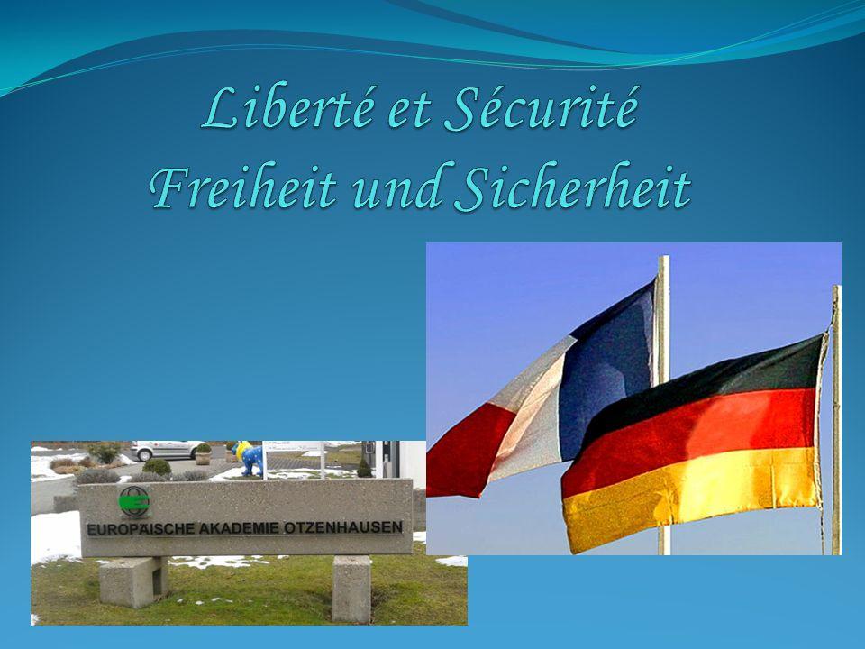 Liberté et Sécurité Freiheit und Sicherheit
