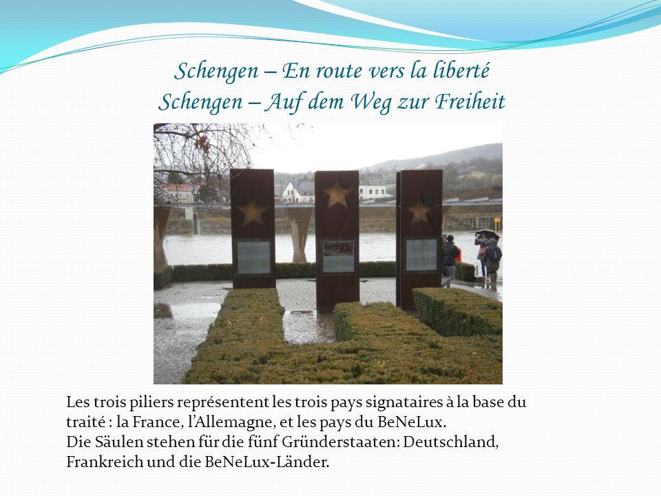Schengen – En route vers la liberté Schengen – Auf dem Weg zur Freiheit