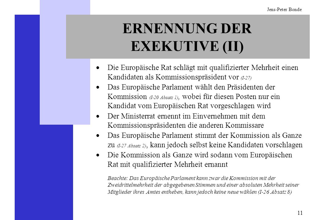 ERNENNUNG DER EXEKUTIVE (II)