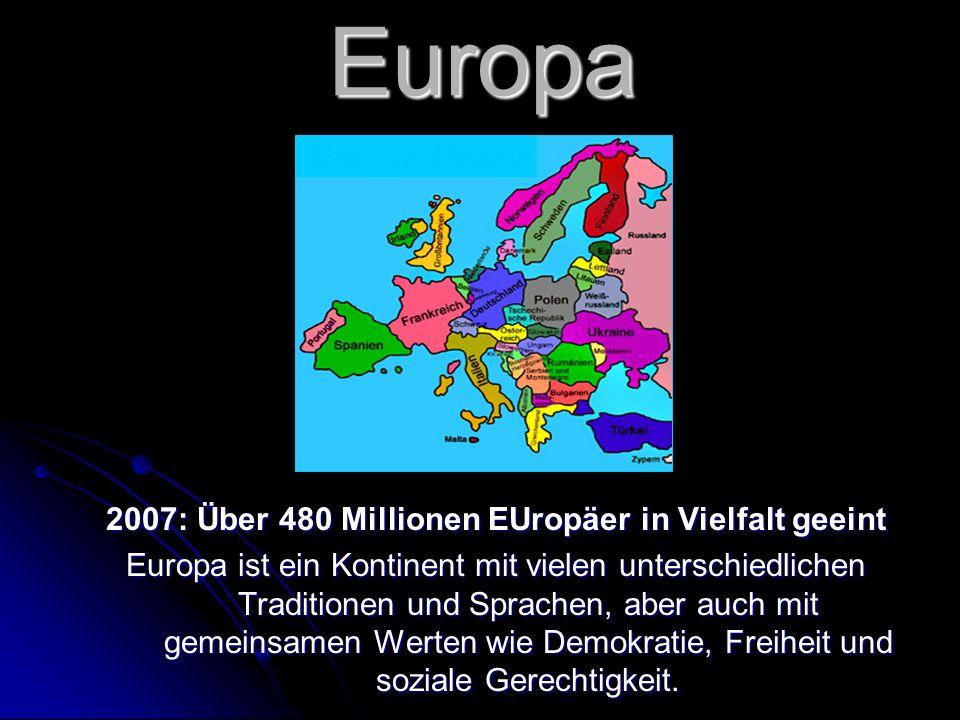 2007: Über 480 Millionen EUropäer in Vielfalt geeint