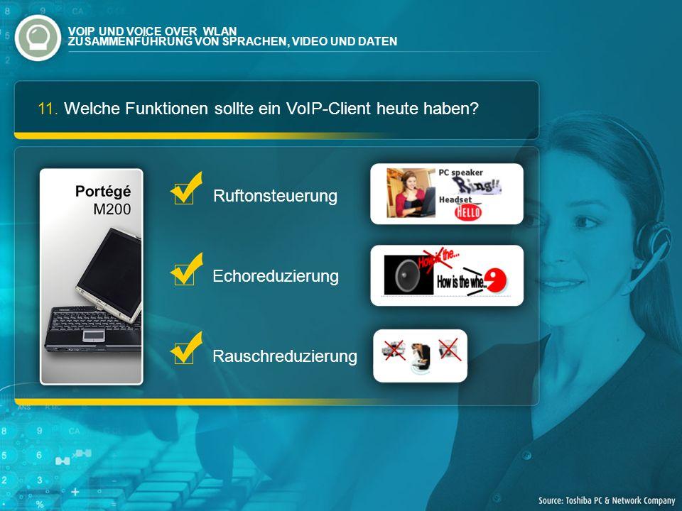 11. Welche Funktionen sollte ein VoIP-Client heute haben