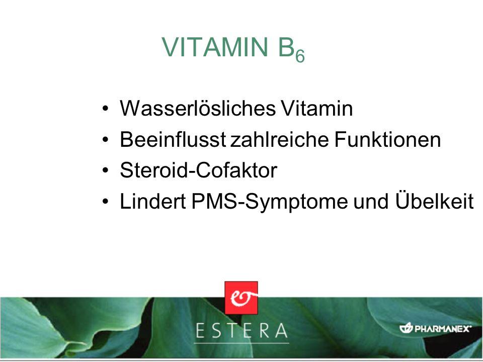 VITAMIN B6 Wasserlösliches Vitamin Beeinflusst zahlreiche Funktionen