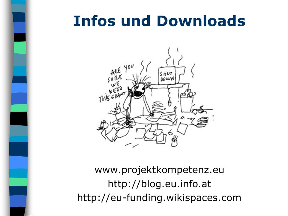 Infos und Downloads www.projektkompetenz.eu http://blog.eu.info.at