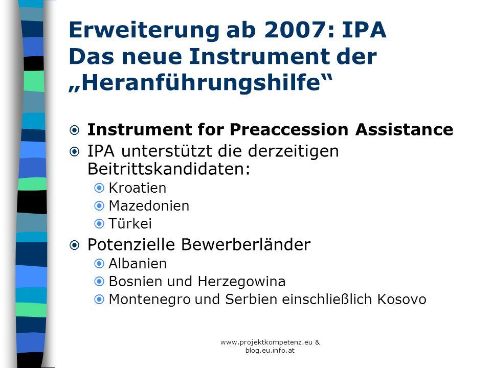 """Erweiterung ab 2007: IPA Das neue Instrument der """"Heranführungshilfe"""