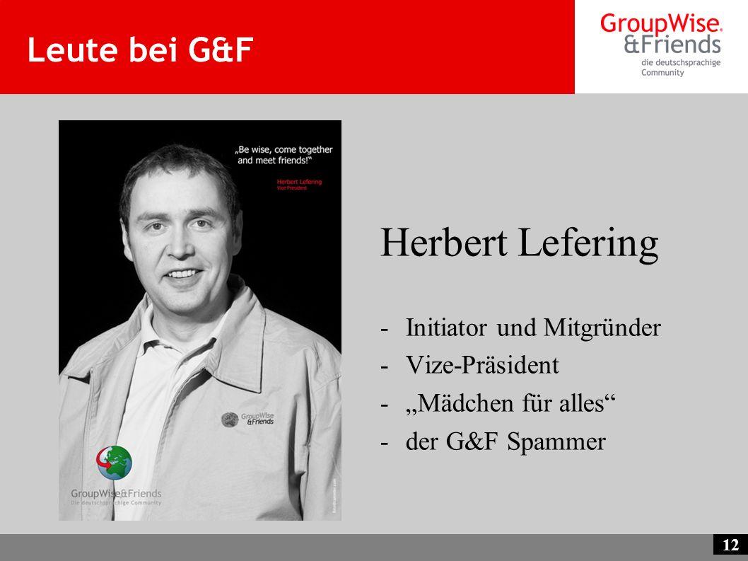 Herbert Lefering Leute bei G&F Initiator und Mitgründer Vize-Präsident