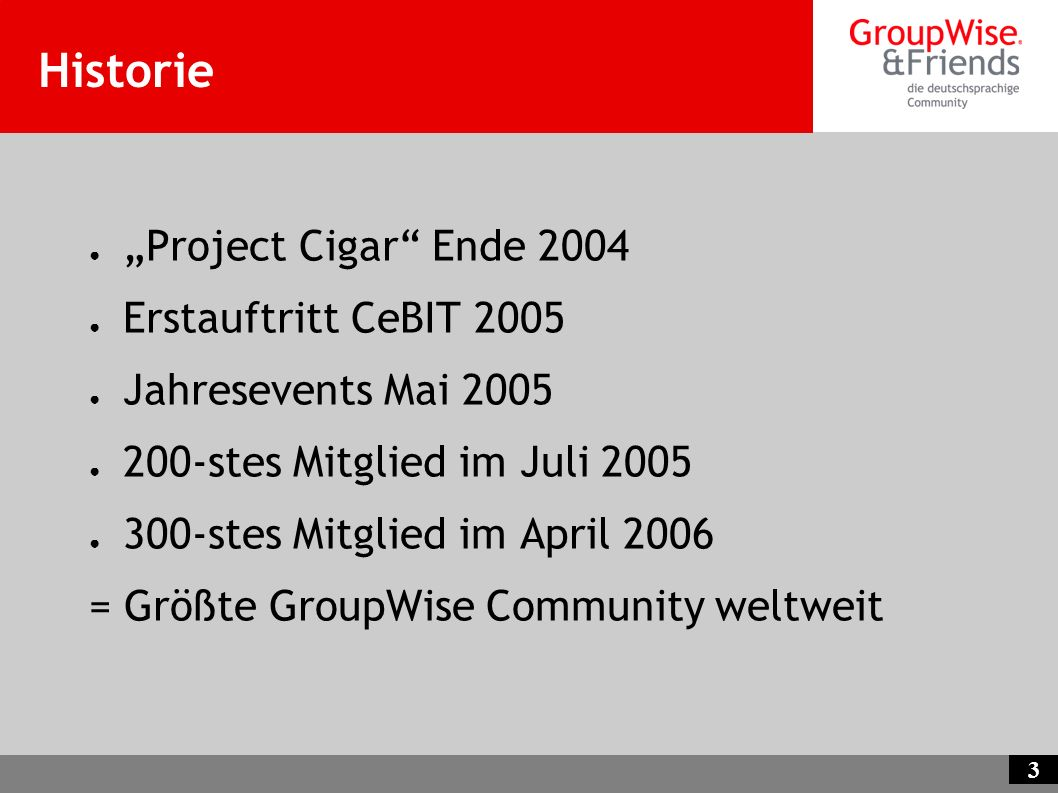 "Historie ""Project Cigar Ende 2004 Erstauftritt CeBIT 2005"