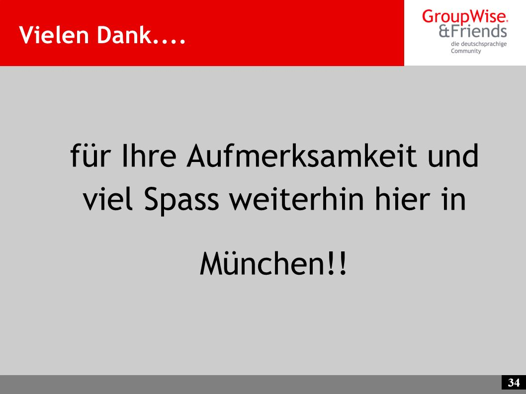 für Ihre Aufmerksamkeit und viel Spass weiterhin hier in München!!
