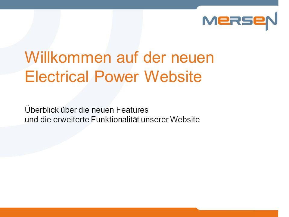 Willkommen auf der neuen Electrical Power Website Überblick über die neuen Features und die erweiterte Funktionalität unserer Website