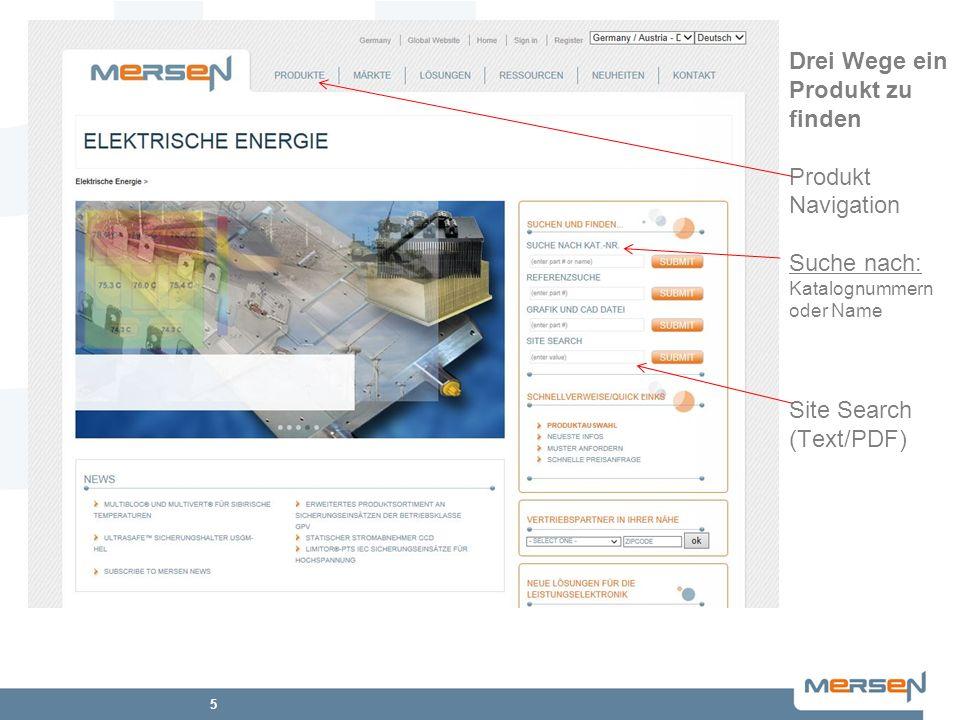 Drei Wege ein Produkt zu finden Produkt Navigation Suche nach: Katalognummern oder Name Site Search (Text/PDF)
