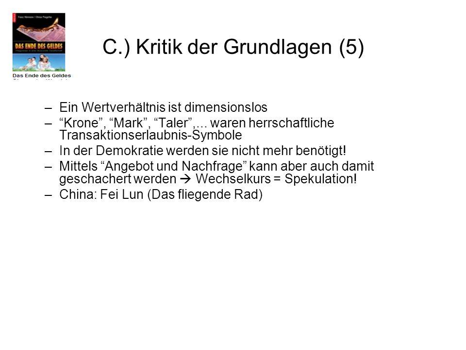 C.) Kritik der Grundlagen (5)