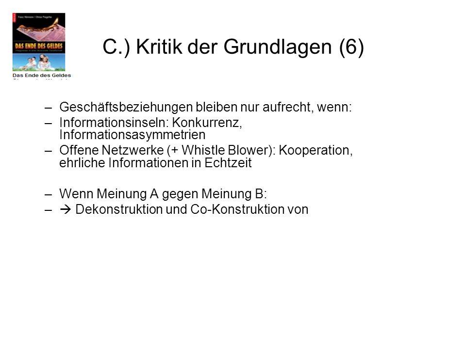 C.) Kritik der Grundlagen (6)