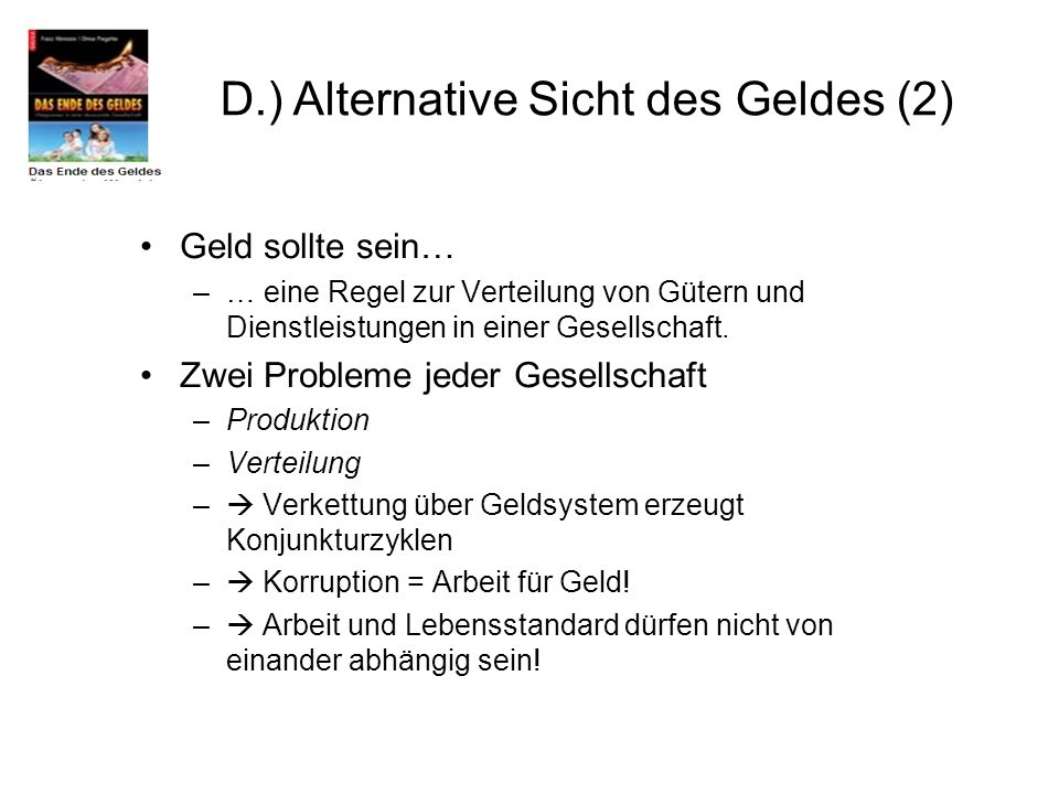 D.) Alternative Sicht des Geldes (2)