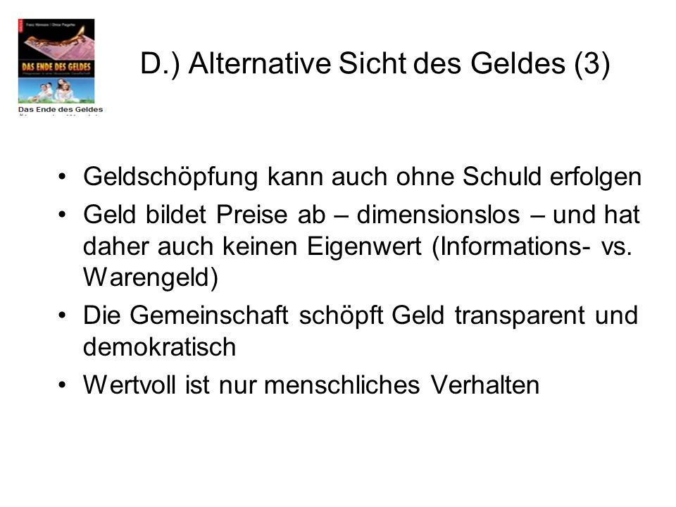 D.) Alternative Sicht des Geldes (3)