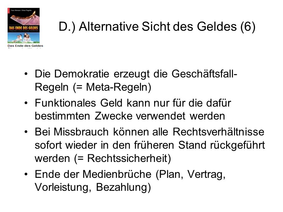 D.) Alternative Sicht des Geldes (6)