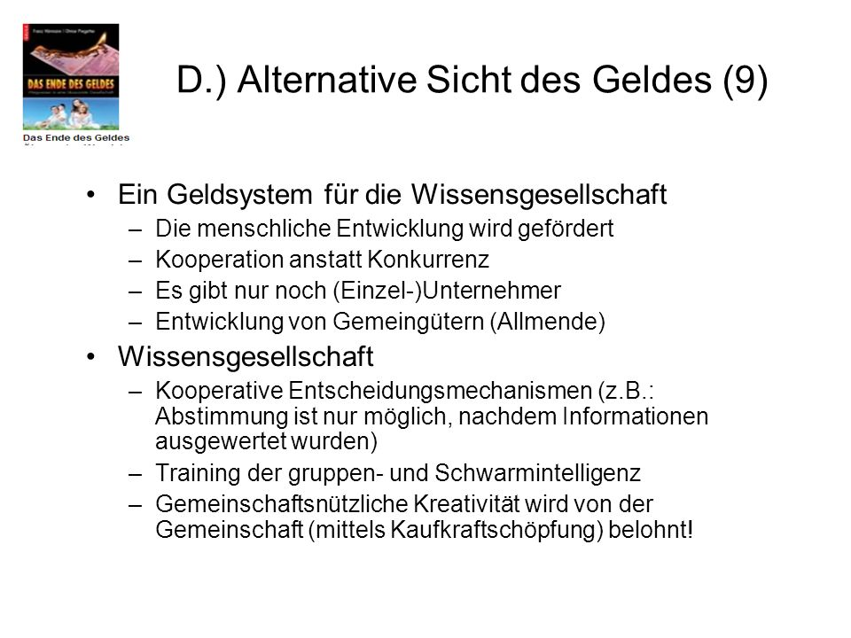 D.) Alternative Sicht des Geldes (9)