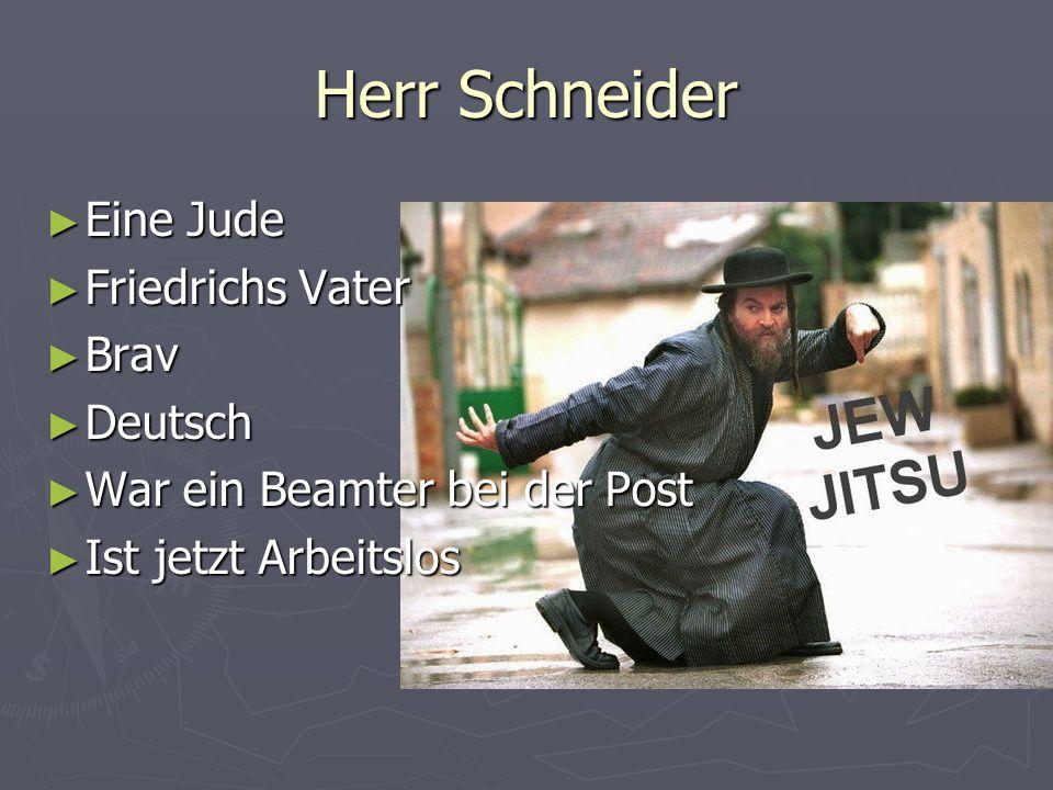 Herr Schneider Eine Jude Friedrichs Vater Brav Deutsch