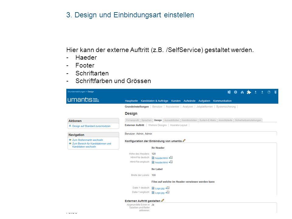 3. Design und Einbindungsart einstellen