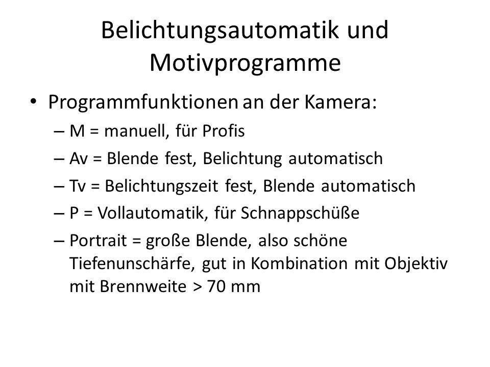 Belichtungsautomatik und Motivprogramme