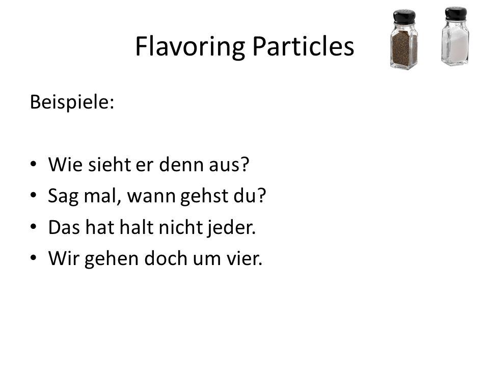 Flavoring Particles Beispiele: Wie sieht er denn aus