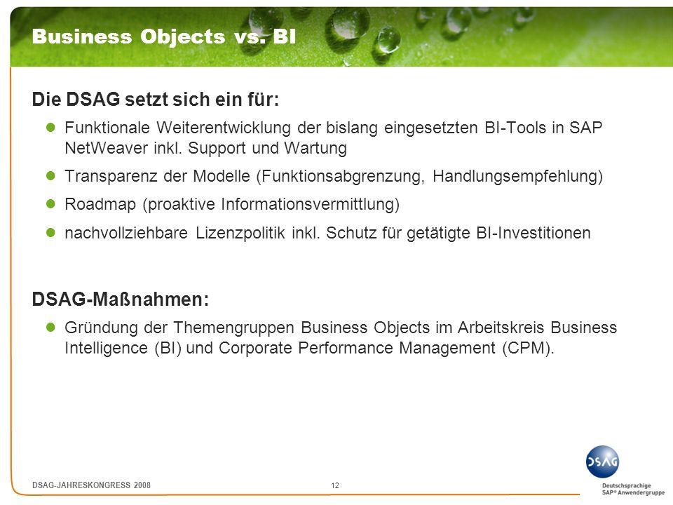 Business Objects vs. BI Die DSAG setzt sich ein für: DSAG-Maßnahmen: