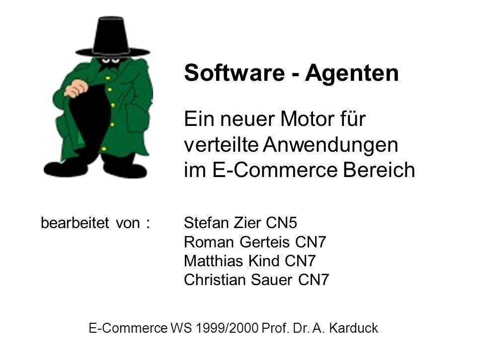 Software - Agenten Ein neuer Motor für verteilte Anwendungen im E-Commerce Bereich.