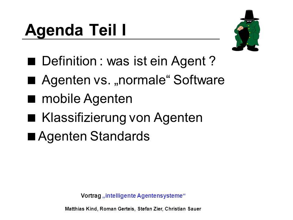 Agenda Teil I Definition : was ist ein Agent
