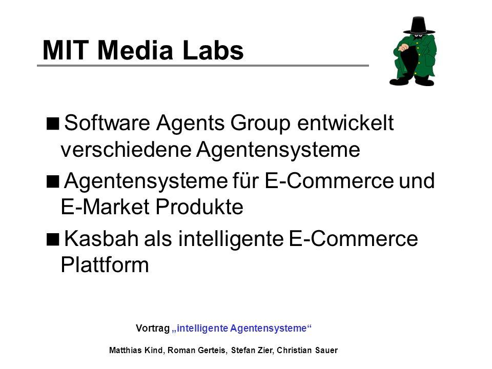 MIT Media Labs Software Agents Group entwickelt verschiedene Agentensysteme. Agentensysteme für E-Commerce und E-Market Produkte.