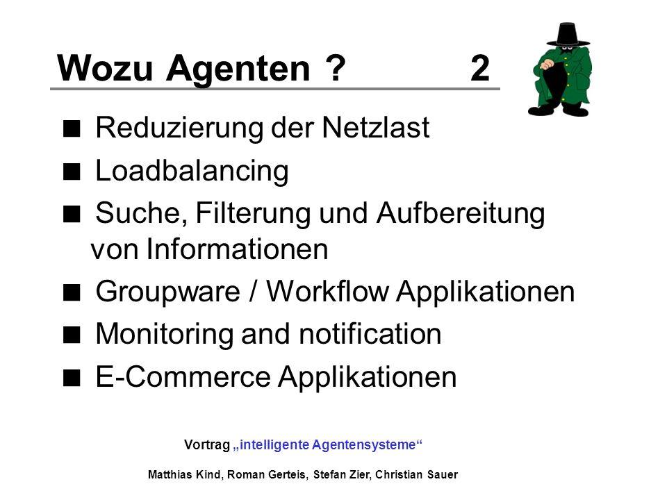 Wozu Agenten 2 Reduzierung der Netzlast Loadbalancing