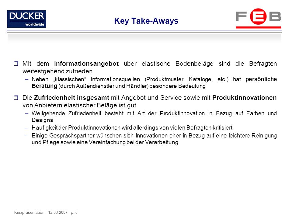 Key Take-AwaysMit dem Informationsangebot über elastische Bodenbeläge sind die Befragten weitestgehend zufrieden.