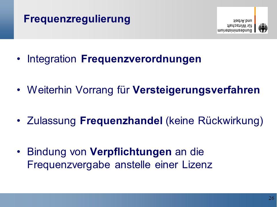 FrequenzregulierungIntegration Frequenzverordnungen. Weiterhin Vorrang für Versteigerungsverfahren.