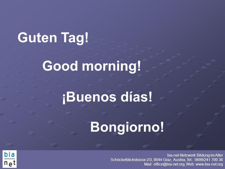 Guten Tag! Good morning! ¡Buenos días! Bongiorno!