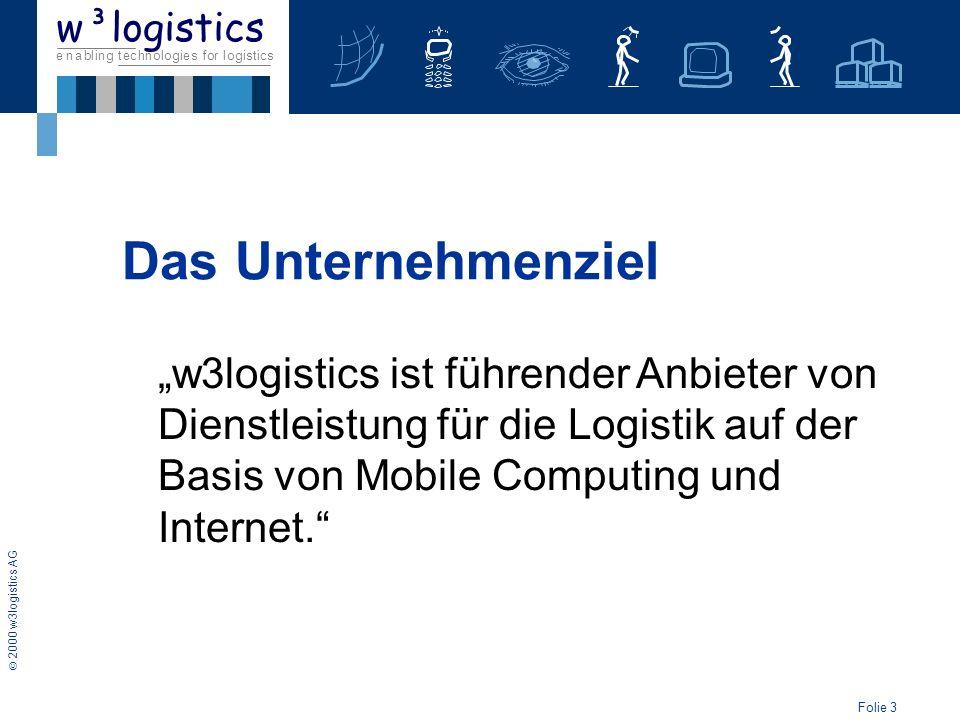 """Das Unternehmenziel """"w3logistics ist führender Anbieter von Dienstleistung für die Logistik auf der Basis von Mobile Computing und Internet."""