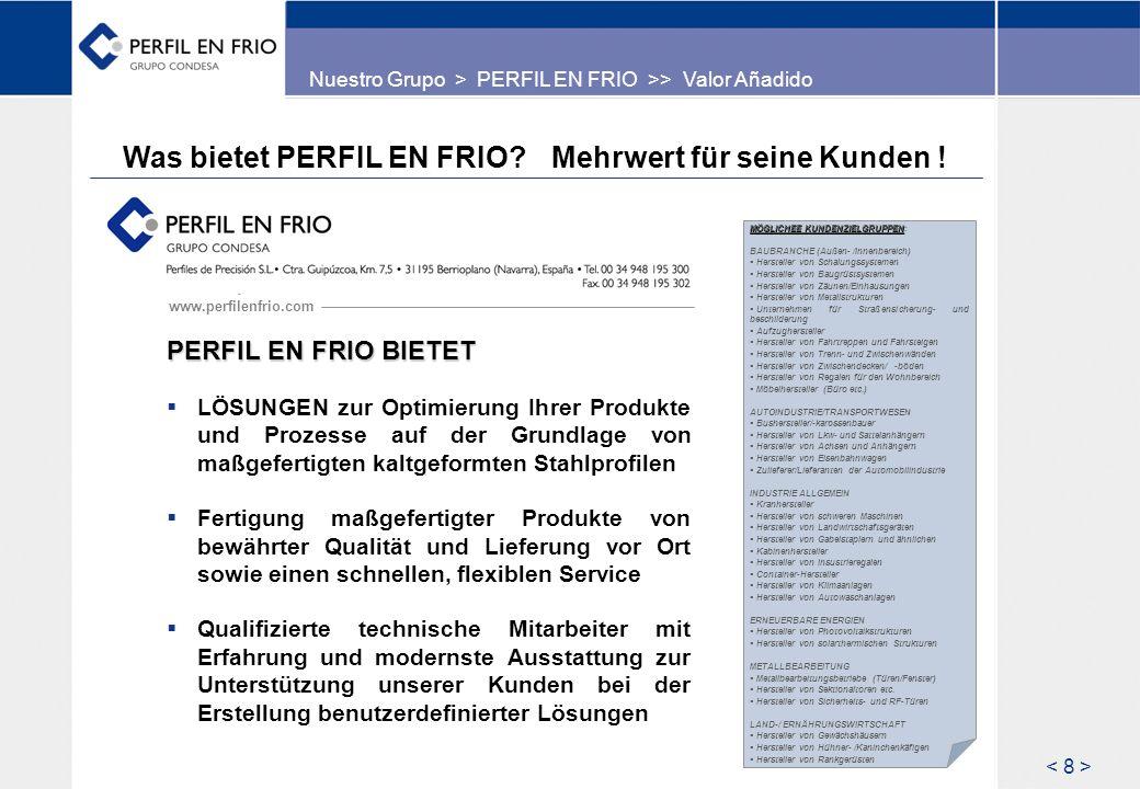 Was bietet PERFIL EN FRIO Mehrwert für seine Kunden !