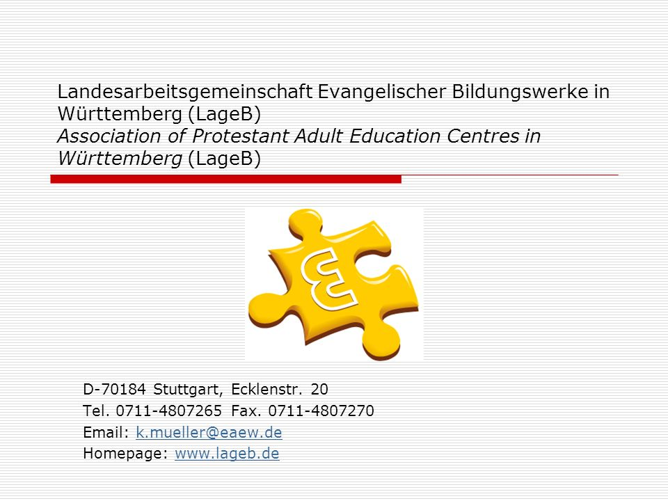 Landesarbeitsgemeinschaft Evangelischer Bildungswerke in Württemberg (LageB) Association of Protestant Adult Education Centres in Württemberg (LageB)