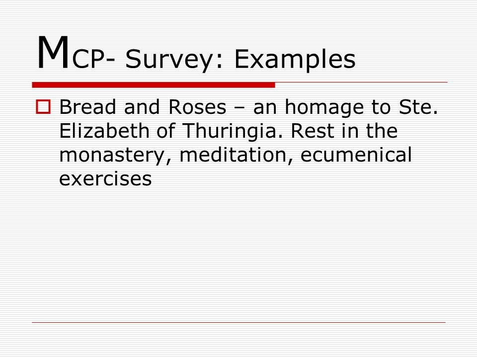 MCP- Survey: Examples Bread and Roses – an homage to Ste.