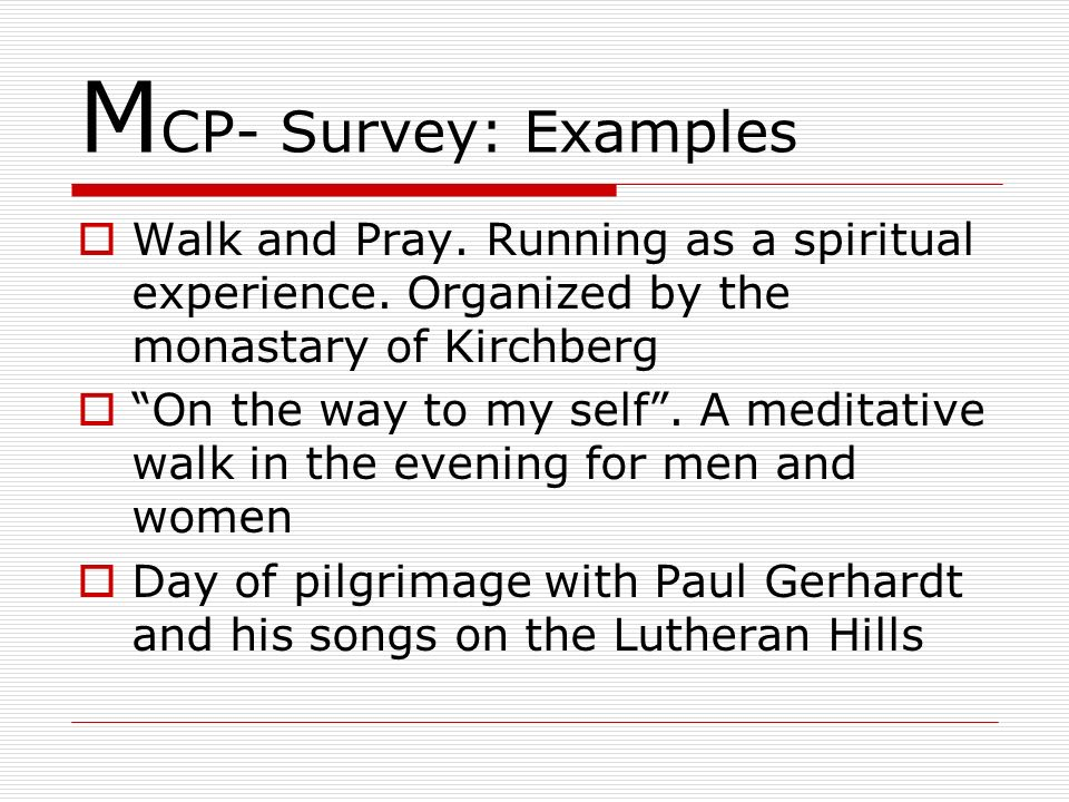 MCP- Survey: Examples Walk and Pray. Running as a spiritual experience. Organized by the monastary of Kirchberg.